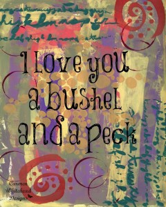 I love you a bushel and a peck mixed media print by Carmen Whitehead Designs