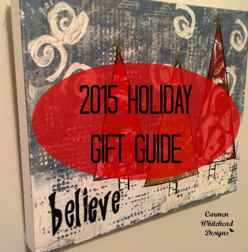 2015 Holiday Gift Guide for Carmen Whitehead Designs www.carmenwhitehead.com