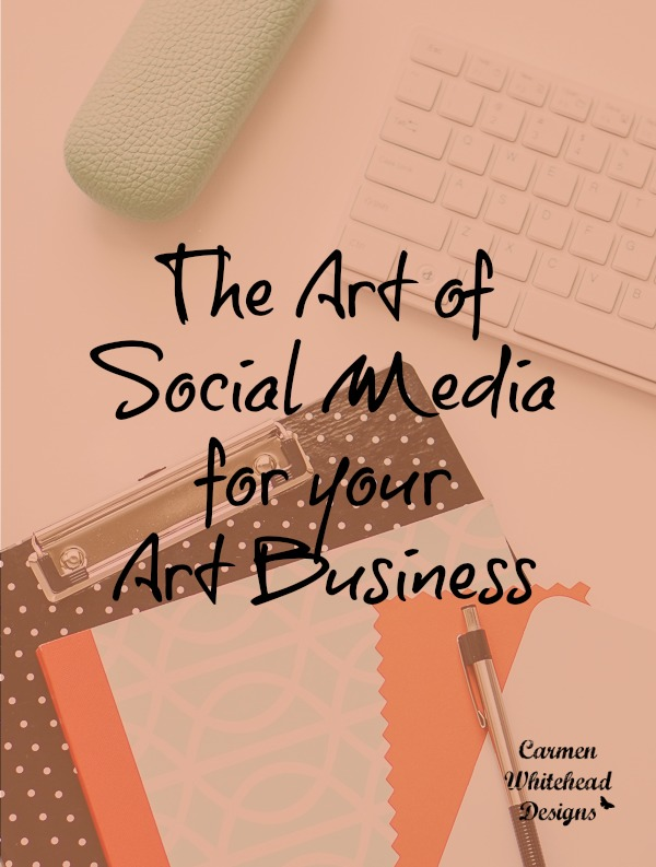 The art of social media for your art business. Where should you be sharing your artwork. www.carmenwhitehead.com