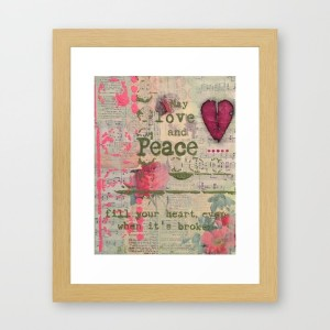 may-love-and-peace-fill-your-heart-even-when-it-is-broken-framed-prints