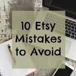 10 Etsy Mistakes to Avoid