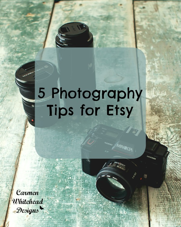 5 Photography Tips for Etsy Sellers - Carmen Whitehead Designs